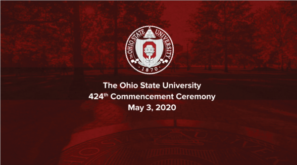 "Screenshot from the Spring 2020 Virtual Commencement held on May 3rd 2020, Ohio State seal on red background with the Oval, reads ""The Ohio State University 424th Commencement Ceremony, May 3rd, 2020"""