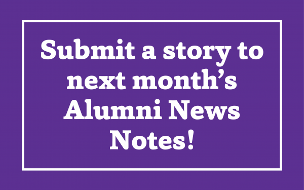 "purple background with white text reading ""submit a story to next month's alumni news notes"""