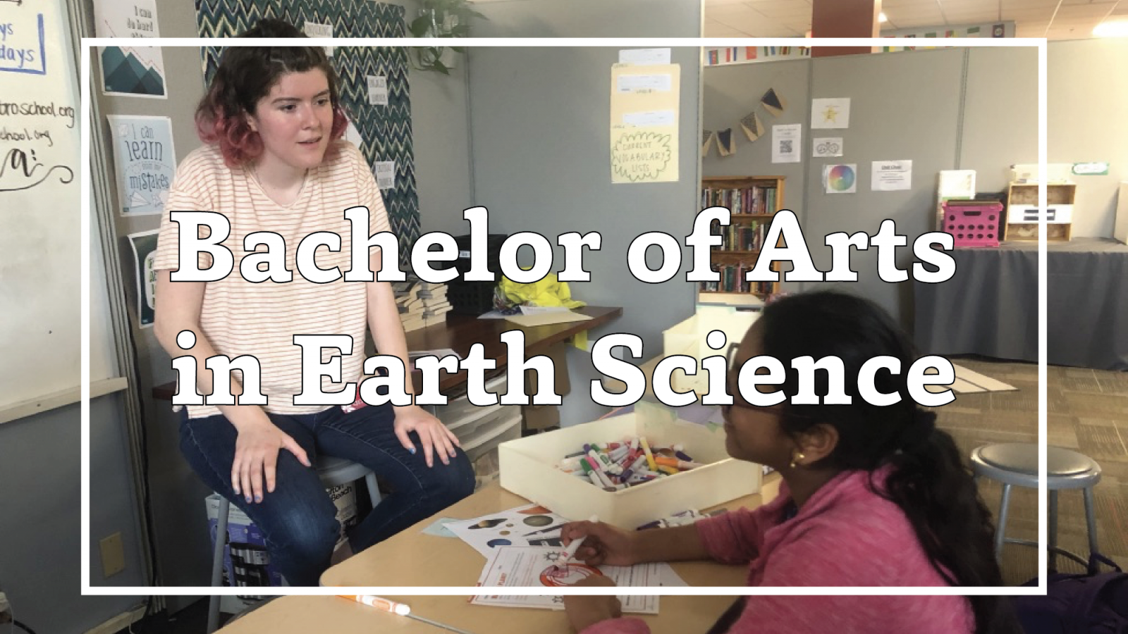 "Photo of SES alum teaching student. Overlain text reads ""Bachelor of Arts in Earth Science"""